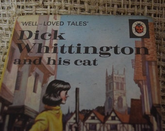 Well Loved Tales. Dick Whittington and his cat. Ladybird Vintage Children's Book. Well Loved Tales. Series 606D. 1970