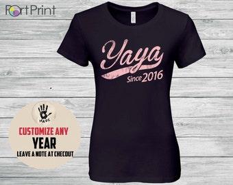 Yaya Since (any year) Tshirt Mother's Day Gift Custom , Yaya Since T shirt , yaya Christmas gift , Yaya to be , Yaya since tee , Yaya gift ,