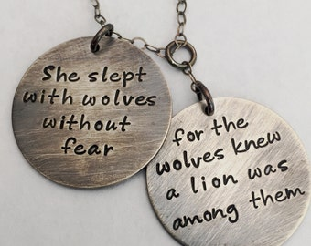 She slept with wolves without fear, for the wolves knew a lion was among them ~ r.m. drake poetry ~ Sterling Silver, Hand Stamped Necklace