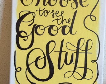 Choose to see the Good Stuff 8x10 canvas board