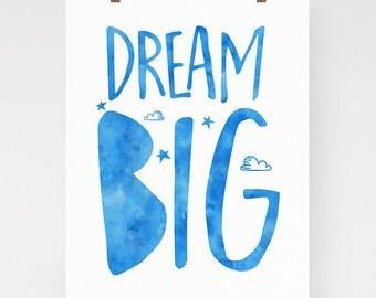 Dream Big art print, inspirational quote, nursery art, boys room, typography art print, blue, watercolor, modern nursery