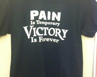 Pain is temporary, Victory is forever