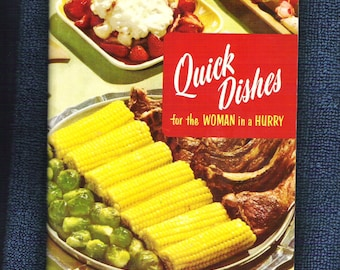 QUICK DISHES For The Woman In A Hurry, Vintage 1950s Cookbook, Culinary Arts Institute