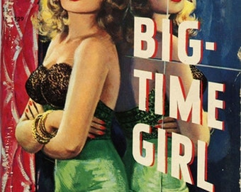 pulp art print Big Time Girl— vintage pulp paperback cover repro