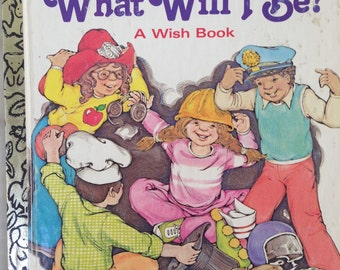 vintage Little Golden Book, What Will I Be? A Wish Book by Kathleen Krull Cowles, Eulala Conner, 1979