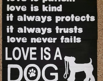 Love Is A Dog  Wood Sign