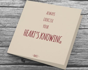 Always Exercise Your Heart's Knowing