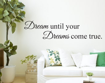 Dream Until Your Dreams Come True Wall Decal - Inspirational Quote Wall Decal- Vinyl Wall Decal
