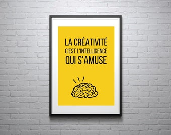 Creativity is the intelligence that fun - Poster