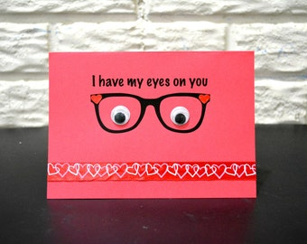 I have my eyes on you card, Birthday Card, Valentine's day card, Anniversary card, No occasion card