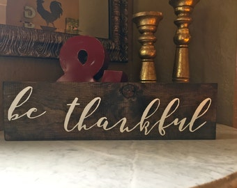 Wood Home Décor Sign - Be Thankful - Perfect for Thanksgiving! by Wildwood Weddings