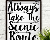 Always Take The Scenic Route, Outdoorsman Gift, Travel printables, Travel quote print, Adventure quote poster, Scenic Route art, Camping Art
