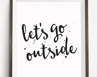 Printable Art, Motivational Quote, Let's Go Outside, Inspirational Print, Typography Quote Prints, Digital Download Print, Quote Printables