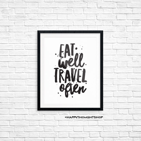 Printable Art, Life Quote, Eat Well Travel Often, Inspirational Print, Typography Quote, Prints, Digital Download Print, Quote Printables