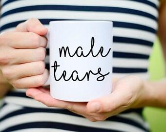 BFF Male Tears Mug, Male Tears Mug, Funny Male Tears Mug, Male Tears Mug for Coworker, Male Tears mug Bff, Male Tears Coffee Mug, Male Tears
