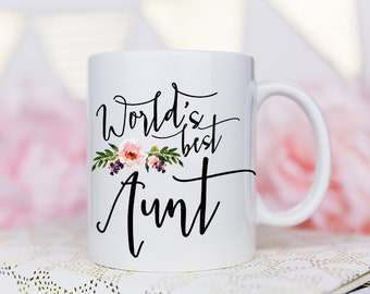 Worlds Best Aunt, Aunt Gift, Gifts for Aunt, Best Aunt Ever, Best Aunt, I love my Aunt, Aunt gifts, coffee mug, aunt mug, new aunt mug