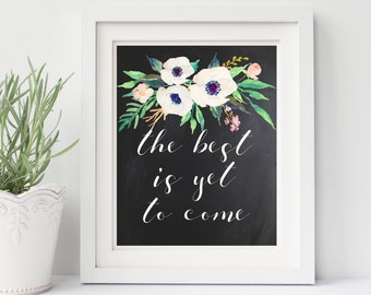 The Best Is Yet To Come, Motivational Wall Art