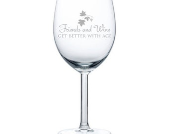 Friends and Wine Get Better With Age Stemmed 10oz / 20oz Jumbo / Stemless Funny Wine Glass Goblet Red or White Wine