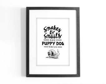 "Quote ""Snakes and Snails and Puppy Dog Tails."" Printable Black and White Art. Hand Lettering Inspirational Quote. Digital Download."