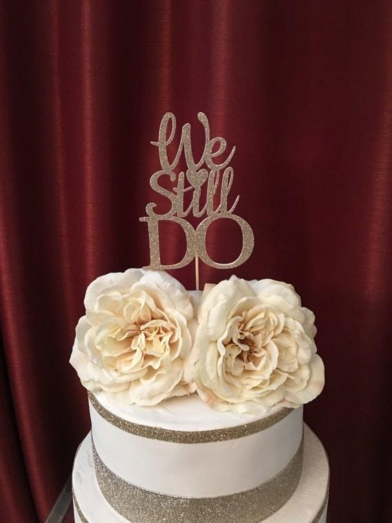 We Still Do Cake Topper Gold