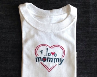 Embroidered Onesie/Shirt I love Mommy
