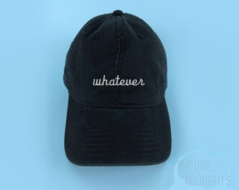 WHATEVER Dad Hat Embroidered Baseball Cap Low Profile Casquette Strap Back Unisex Adjustable Cotton Black Baseball Hat