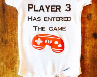 Player 3 has Entered the Game ~ Short or Long Sleeve Baby Onesie!