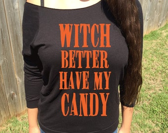 Witch Better Have My Candy Slouchy Sweater