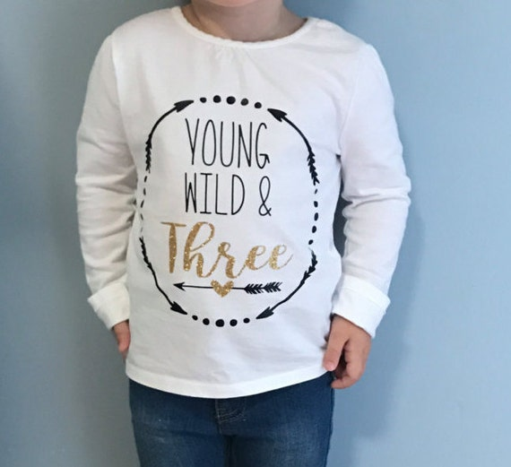 Young, Wild & Three Shirt with Personalization Option