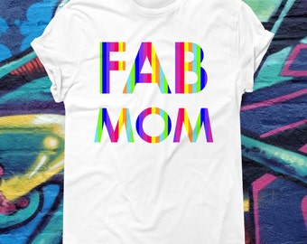 Gay Pride Mom Dad T-shirt Mothers Day Tshirt Fabuous Mom Shirt Gift For Her Same Sex Couple Present Gay Mom Tee Pride Week Rainbow AR-32