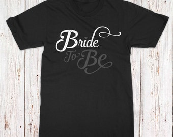 Bride To Be T-shirt Bridal Party T-Shirt Bachelorette Shirt Brides maid Tee Wedding Party T-Shirt Stag and Doe Shirt Bridal Party AR-84