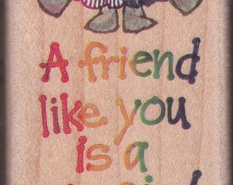 Rubber Stamp - A Friend Like You......A Hug from God - 1997 STAMPENDOUS STAMP - UNUSED