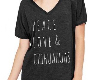 Peace Love & Chihuahuas Oversized Slouchy V Neck Tee Loose tshirt shirt