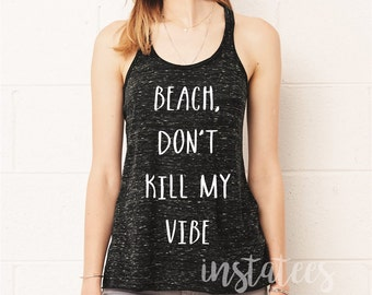 Beach Don't Kill My Vibe Gray Racerback Tank Top