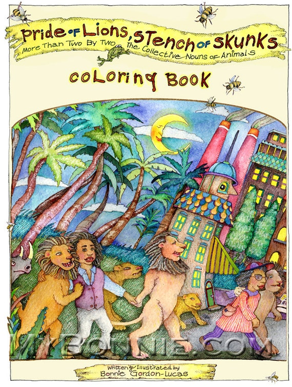 PRIDE of LIONS, Stench of SKUNKS. Coloring Book. Collective Nouns of Animals. Children. Educational. Games. Humor. Poems. Bears Bats Skunks!