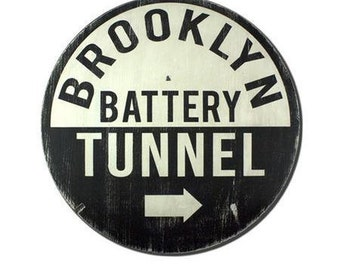 Brooklyn Battery Tunnel Hand Painted Vintage Inspired Road Sign