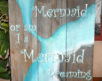 Mermaid on Reclaimed Barnwood, Beach, Glittered, Hand Painted Sign, barn wood painting Have I Dreamt
