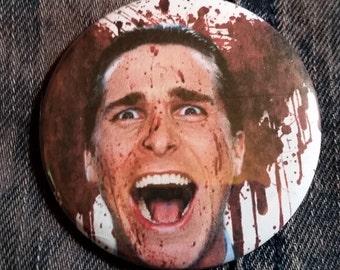 American Psycho pin badge pinback button hand pressed 2-1/4 inch pin  80s retro