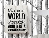 SALE! Tote Bag With Chocolate - perfect world Slogan Quote. Shop in style!
