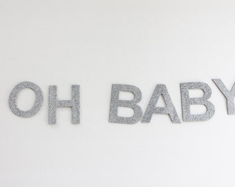 "OH BABY GLITTER Banner Garland Gold or Silver Custom Color Baby Shower Sprinkle New Baby Girl Boy Sparkle Bunting 3"" Letters 6 Ft"