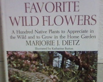 The Concise Encyclopedia of Favorite Wildflowers by Marjorie Dietz 1965