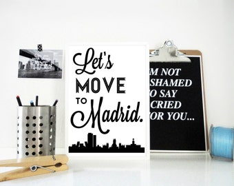 Lets Move to Madrid Art Print, Spain Poster, Wall Art Geography Poster, Affordable Gift, Travel Print, Madrid Skyline, Gift for Traveller