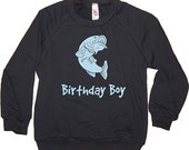 Birthday Boy Shirt - Kids Sweatshirt Fish Fishing Bass Fisherman Boys Long Sleeved Navy Blue - Birthday - Fleece - 2T, 4T, 6, 8, 10, 12