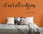 It Was All a Dream - Biggie Smalls | Notorious BIG vinyl wall quote | Removable text wall decal | Perfect for rooms & gifts | FREE SHIPPING