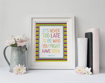 George Eliot Quote - It's Never Too Late - Rainbow Colorful Art - Inspirational Quote - Motivational Art Digital Download 8x10 DIY Printable