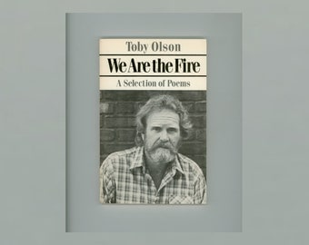We Are the Fire, Poems by Toby Olsen, American Poet - Novelist 1984 First Edition in Paperback Format,  Vintage New Directions Poetry Book