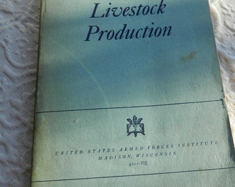 "Vintage Manual ""Livestock Production"" EM 852  1944"