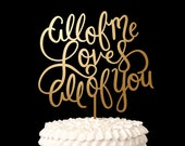 Wedding Cake Topper - All of me loves all of you