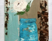 "Blue Mason Jar White Flower Painting on Wood. Original Still Life. Titled: ""Patience"" 9 by 11"
