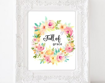Full of Grace inspirational quote printable Digital art print  Watercolor wreath Home decor Wall art Baby nursery art instant download